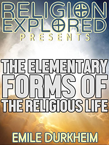 The Elementary Forms of the Religious Life (Religion Explained)