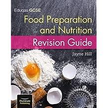 Eduqas GCSE Food Preparation and Nutrition: Revision Guide