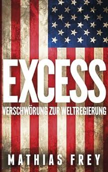 EXCESS - Verschwörung zur Weltregierung von [Frey, Mathias]
