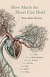 How Much the Heart Can Hold: Seven Stories on Love