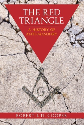 the-red-triangle-a-history-of-anti-masonry-by-robert-cooper-2011-04-18