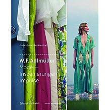W. F. Adlmüller Mode - Inszenierungen + Impulse (Edition Angewandte)