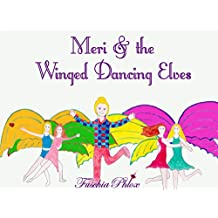 Meri And The Dancing Winged Elves