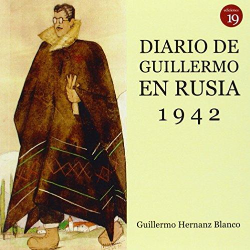Diario de Guillermo en Rusia, 1942 por Guillermo Hernanz Blanco