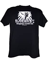 So, You Believe In God? That's Nice; I've Got An Imaginary Friend Too! FUNNY ATHEIST/ATHEISM T-SHIRT Size S-4XL