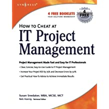 How to Cheat at IT Project Management by Susan Snedaker (2005-11-10)