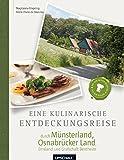 Eine kulinarische Entdeckungsreise durch Münsterland und Osnabrückerland: mit Emsland und Grafschaft Bentheim