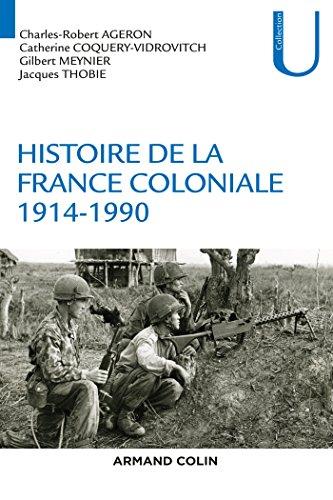 Histoire de la France coloniale - 1914-1990 par Charles-Robert Ageron