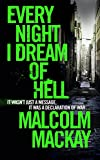 Every Night I Dream of Hell by Malcolm Mackay front cover