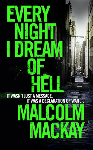 Every Night I Dream of Hell por Malcolm Mackay