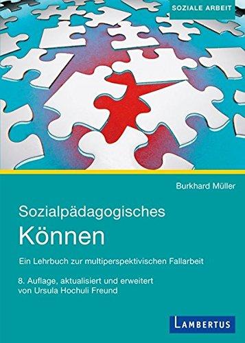 Sozialpädagogisches Können: Ein Lehrbuch zur multiperspektivischen Fallarbeit