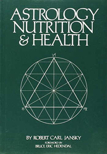 ASTROLOGY NUTRITION AND HEALTH by ROBERT CARL JANSKY (14-Apr-2005) Paperback par ROBERT CARL JANSKY