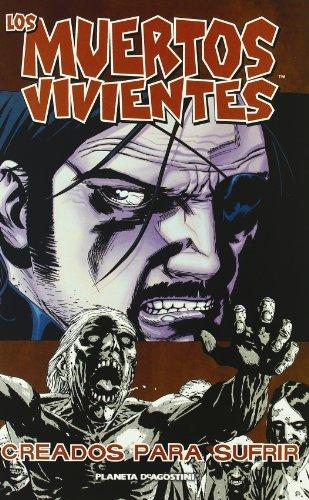 Los muertos vivientes nº 08: Creados para sufrir (Los Muertos Vivientes serie) por Charlie Adlard