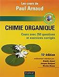 Chimie organique : Cours avec 350 questions et exercices corrigés