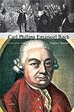 Carl Philipp Emanuel Bach und seine Zeit (Große Komponisten und ihre Zeit)