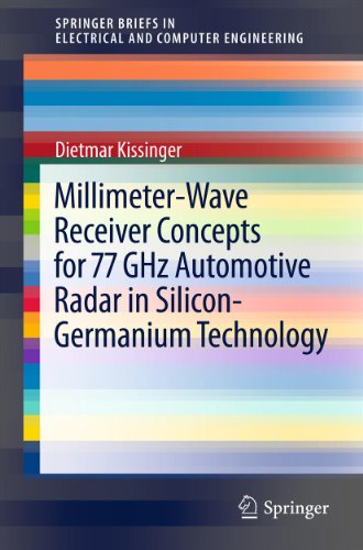 Millimeter-Wave Receiver Concepts for 77 GHz Automotive Radar in Silicon-Germanium Technology (SpringerBriefs in Electrical and Computer Engineering) (English Edition)