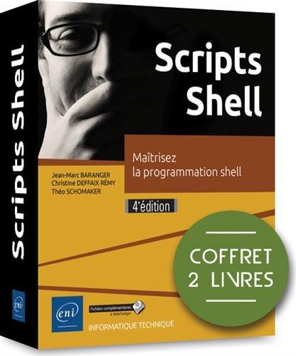 Scripts Shell : Coffret de 2 livres : Programmation shell sous Unix/Linux ; Scripts shell