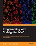 """In Detail   The CodeIgniter Model-View-Controller framework provides genius simplicity, flexibility, and efficient resource usage, boosting performance and reusability.   """"Programming with CodeIgniter MVC"""" reviews the unique features of CodeIgnite..."""