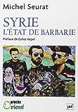 Syrie : L'Etat de barbarie