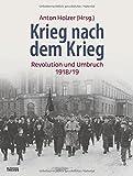 Krieg nach dem Krieg: Revolution und Umbruch 1918/19