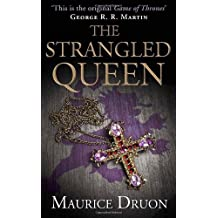 The Strangled Queen (The Accursed Kings, Book 2) by Maurice Druon (2013-04-11)