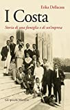 I Costa: Storia di una famiglia e di un'impresa (Gli specchi)