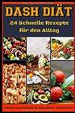 Dash Diät: 24 schnelle Rezepte für den altag