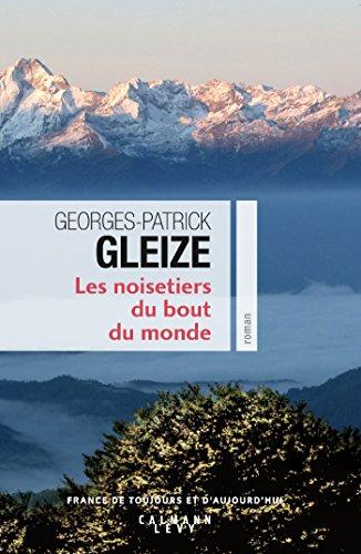 Les Noisetiers du bout du monde par Georges-Patrick Gleize