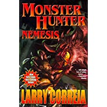 [Monster Hunter: Nemesis] (By: Larry Correia) [published: July, 2014]