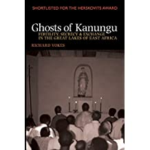 Ghosts of Kanungu: Fertility, Secrecy & Exchange in the Great Lakes of East Africa