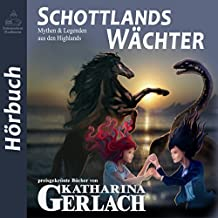 Schottlands Wächter: Mythen & Legenden aus den Highlands [Myths & Legends from the Highlands]