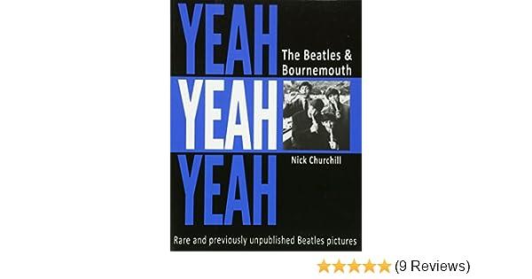 Yeah Yeah Yeah: The Beatles & Bournemouth: Amazon co uk