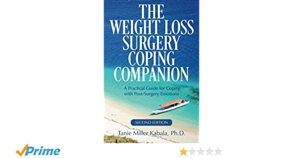 The Weight Loss Surgery Coping Companion A Practical Guide For