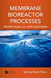 Membrane Bioreactor Processes: Principles and Applications (Advances in Water and Was...