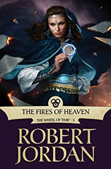 The Fires of Heaven: Book Five of 'The Wheel of Time' (English Edition) von [Jordan, Robert]