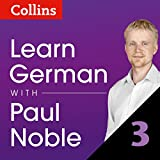 Learn German with Paul Noble, Part 3: German Made Easy with Your Personal Language Coach
