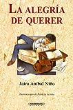 La Alegria de Querer: Poemas de Amor Para Ninos (Literatura Juvenil (Panamericana Editorial))