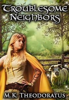 Troublesome Neighbors (English Edition) di [Theodoratus, M. K.]