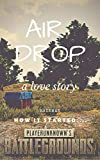 Air Drop: A Love Story(by RainMan): How it all started............ (English Edition)