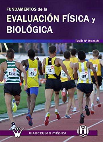 Fundamentos de la evaluacion fisica y biologica por Estrella Maria Brito Ojeda