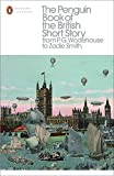 The Penguin Book of the British Short Story: 2: From P.G. Wodehouse to Zadie Smith