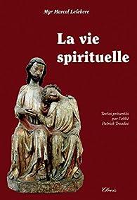 La vie spirituelle par Marcel Lefebvre