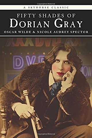 Fifty Shades of Dorian Gray (Classic) by Nicole Audrey Spector (2013-01-02)