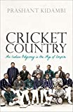 Cricket Country: An Indian Odyssey in the Age of Empire (English Edition)