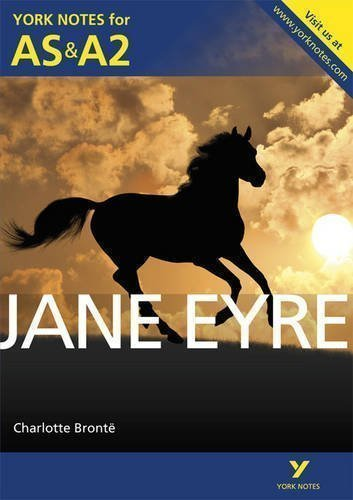 York Notes AS/A2 Jane Eyre (York Notes Advanced) 1st (first) Edition published by Pearson Education (2013)
