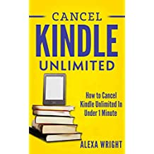 Cancel Kindle Unlimited: How to Cancel Kindle Unlimited Subscription In Under 1 Minute! (how to cancel kindle unlimited, cancel kindle unlimited subscription)