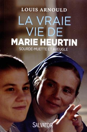 La vraie vie de Marie Heurtin. Sourde-muette et aveugle