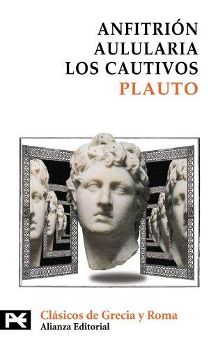 Anfitrión. Aulularia. Los cautivos (El Libro De Bolsillo - Bibliotecas Temáticas - Biblioteca De Clásicos De Grecia Y Roma)
