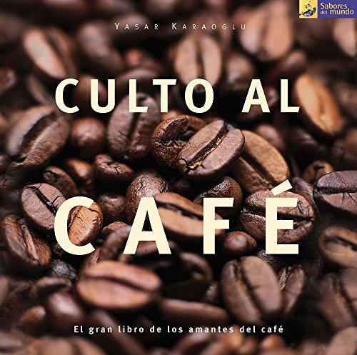 Culto al café: Viaje al universo de una tonificante bebida