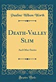 Death-Valley Slim: And Other Stories (Classic Reprint)